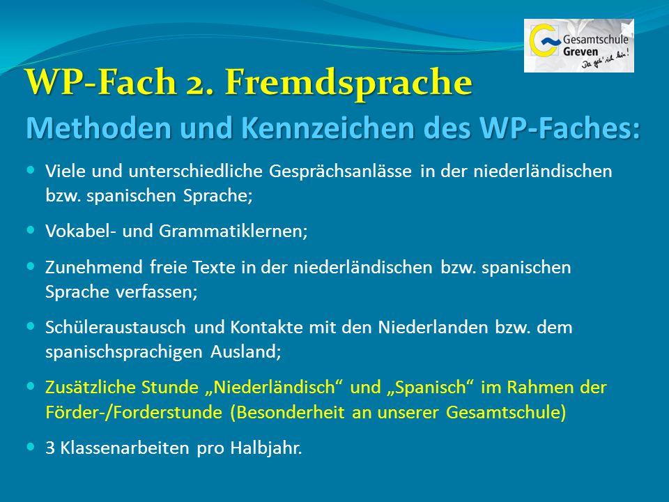 WP-Fach 2. Fremdsprache Methoden und Kennzeichen des WP-Faches: