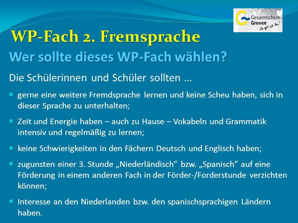 WP-Fach 2. Fremsprache Wer sollte dieses WP-Fach wählen