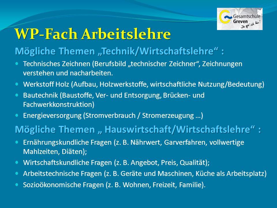 """WP-Fach Arbeitslehre Mögliche Themen """"Technik/Wirtschaftslehre :"""