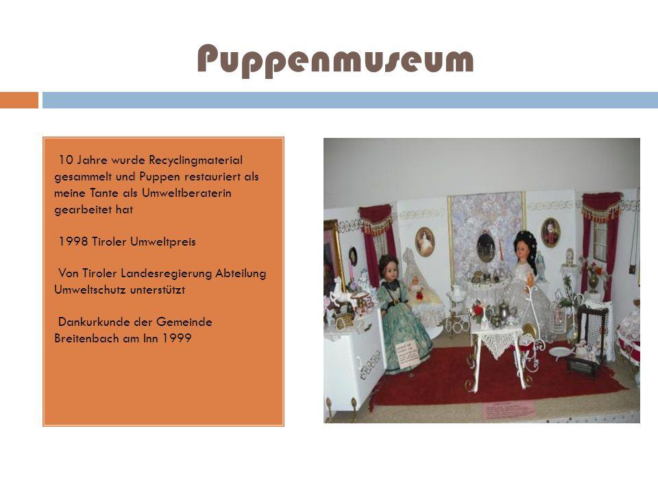 Puppenmuseum 10 Jahre wurde Recyclingmaterial gesammelt und Puppen restauriert als meine Tante als Umweltberaterin gearbeitet hat.