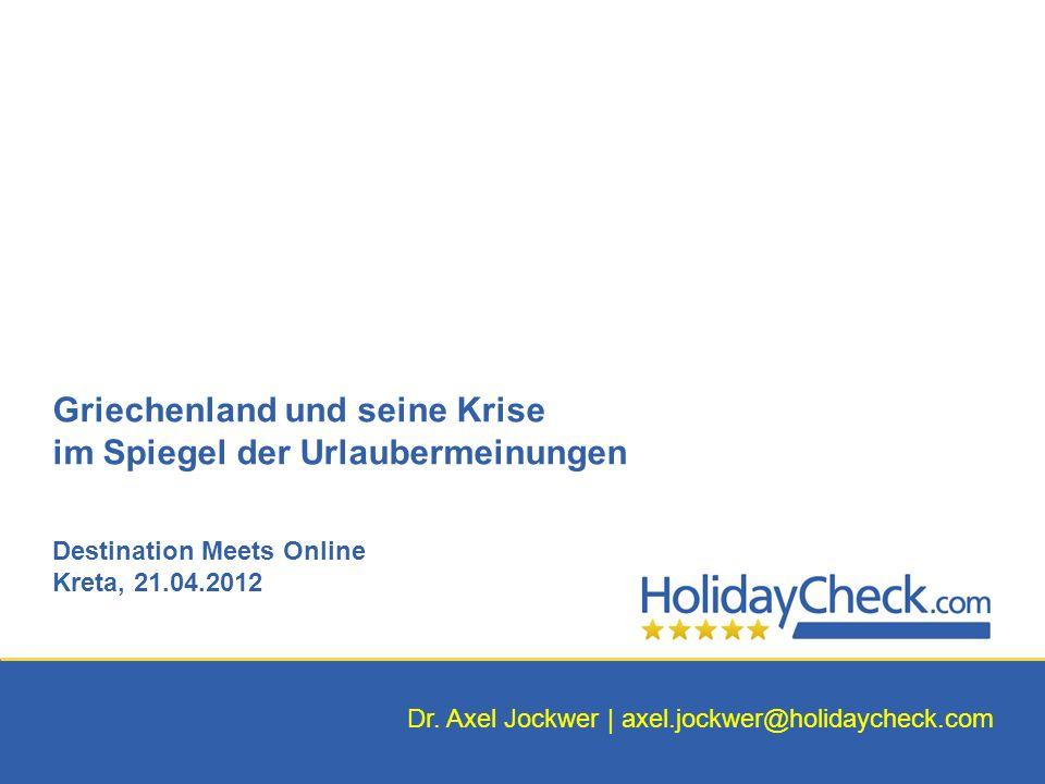 Griechenland und seine Krise im Spiegel der Urlaubermeinungen Destination Meets Online Kreta, 21.04.2012