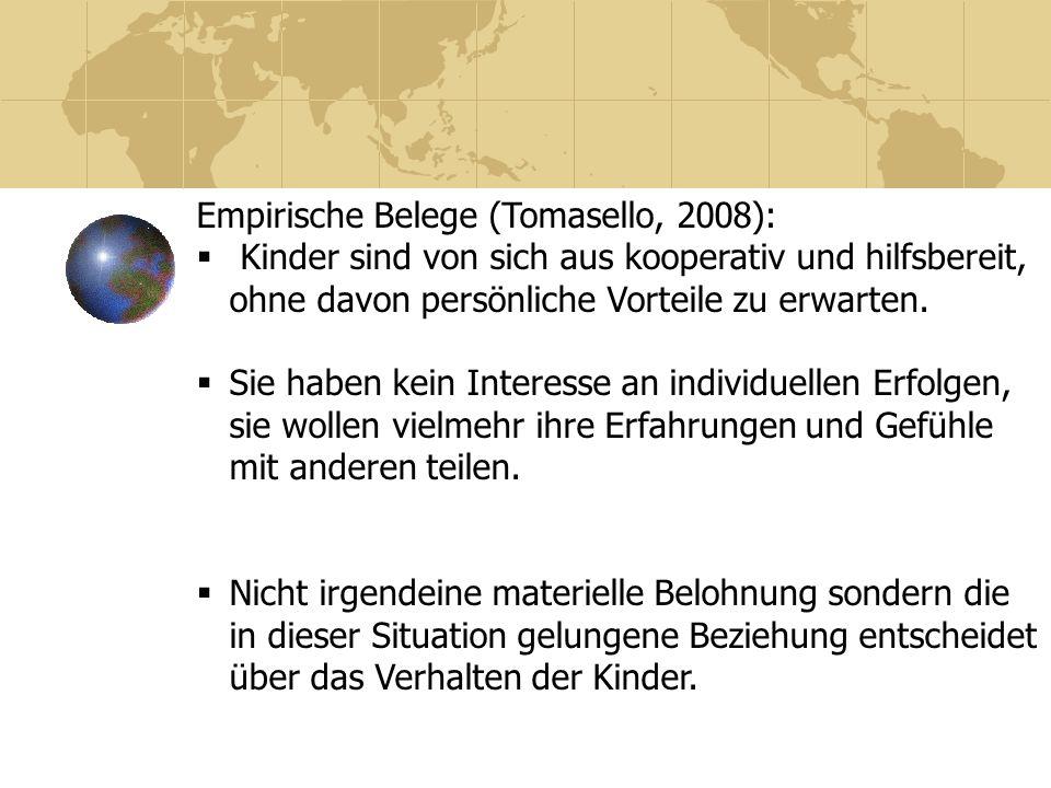 Empirische Belege (Tomasello, 2008):