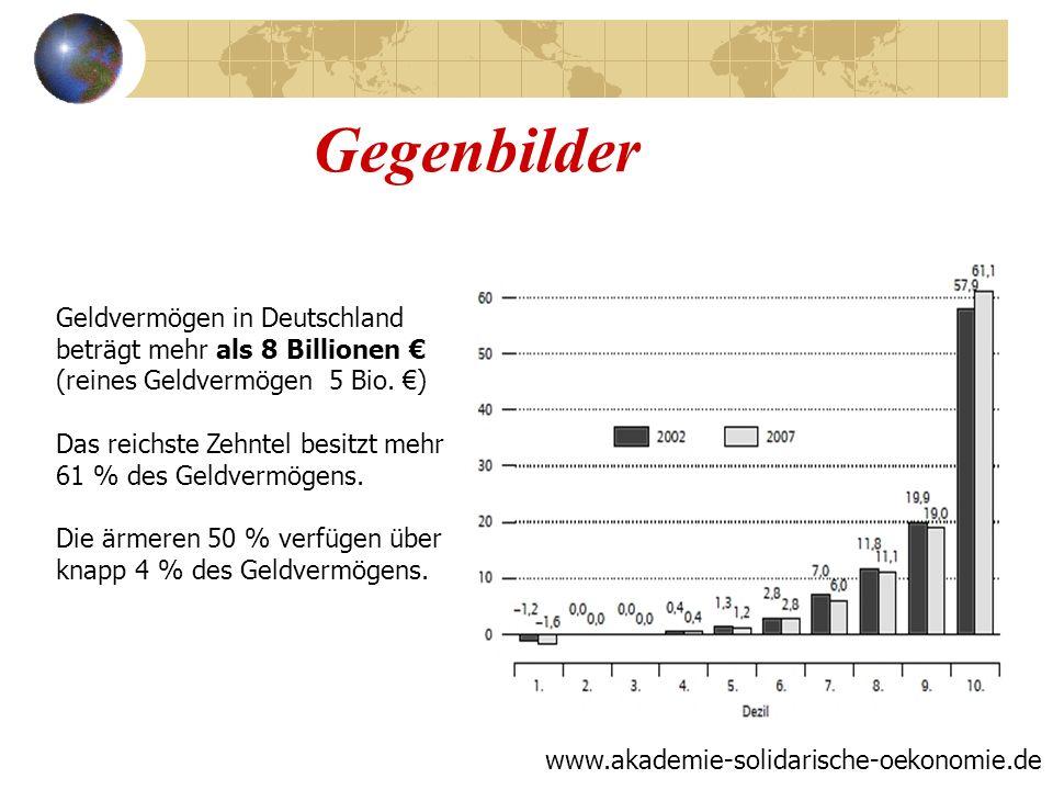 Gegenbilder Geldvermögen in Deutschland beträgt mehr als 8 Billionen € (reines Geldvermögen 5 Bio. €)