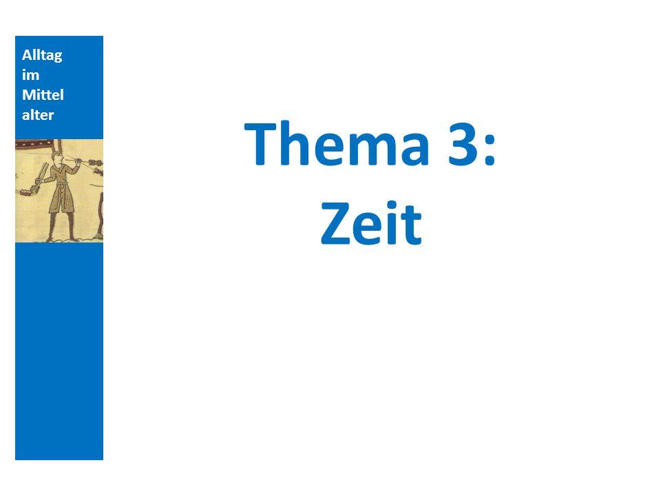 Quellen und Literatur Alltag im Mittelalter Thema 3: Zeit