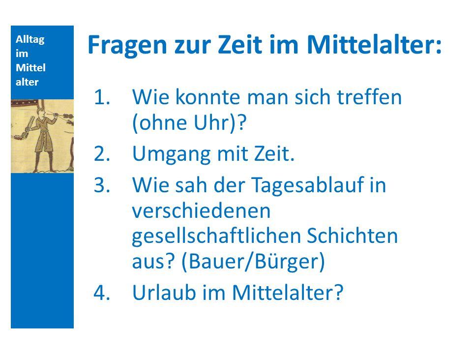 Fragen zur Zeit im Mittelalter: