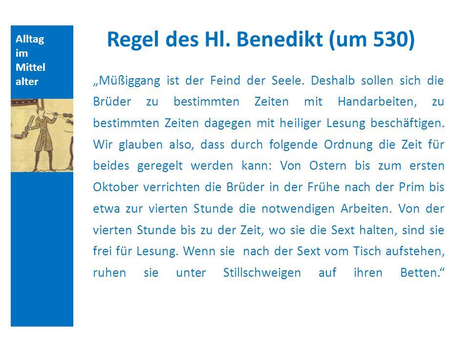 Regel des Hl. Benedikt (um 530)