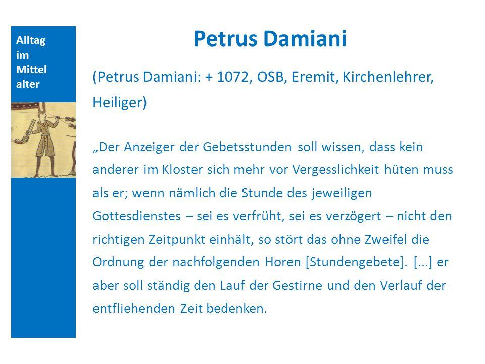 Quellen und Literatur Petrus Damiani. Alltag. im. Mittelalter. (Petrus Damiani: + 1072, OSB, Eremit, Kirchenlehrer, Heiliger)