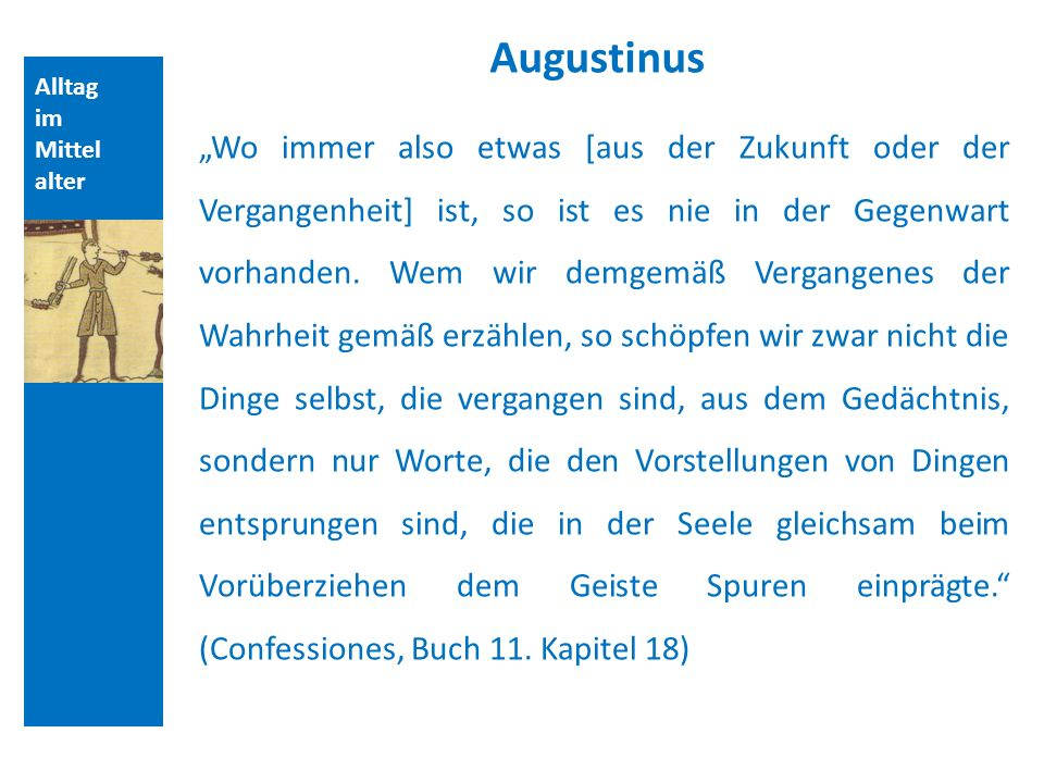 Quellen und Literatur Augustinus. Alltag. im. Mittelalter.