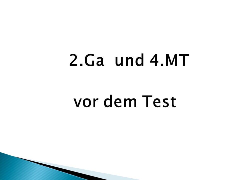 2.Ga und 4.MT vor dem Test