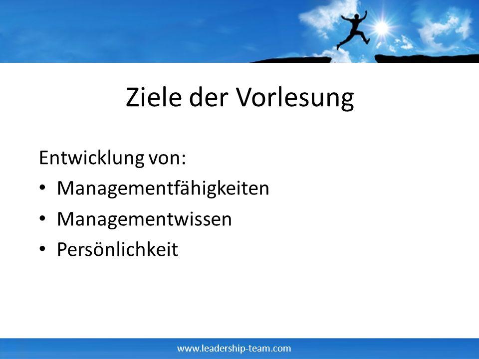 Ziele der Vorlesung Entwicklung von: Managementfähigkeiten