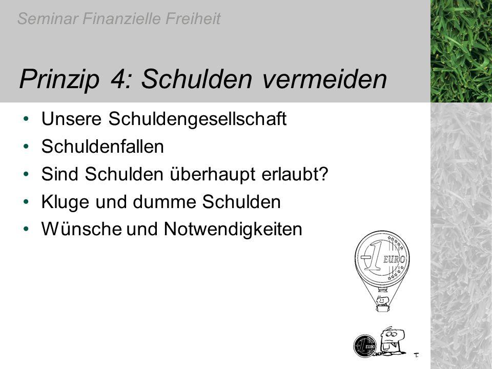 Prinzip 4: Schulden vermeiden