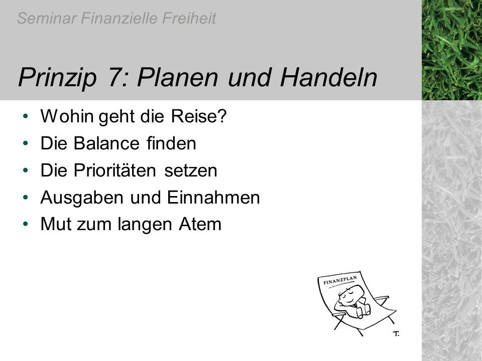 Prinzip 7: Planen und Handeln