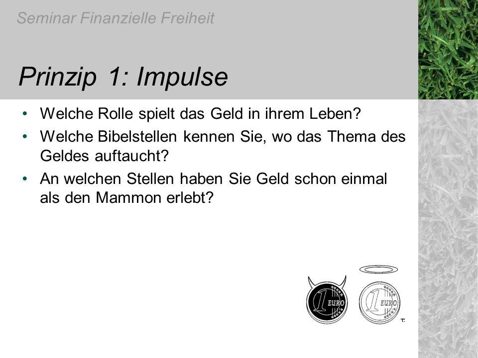 Prinzip 1: Impulse Welche Rolle spielt das Geld in ihrem Leben