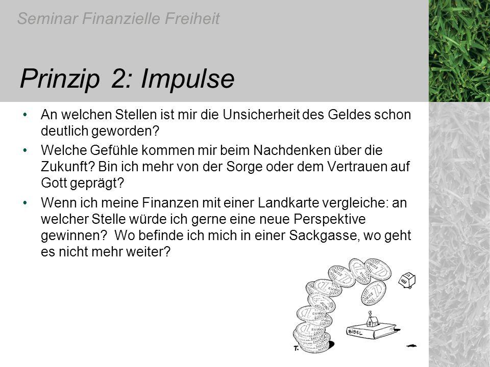 Prinzip 2: Impulse An welchen Stellen ist mir die Unsicherheit des Geldes schon deutlich geworden