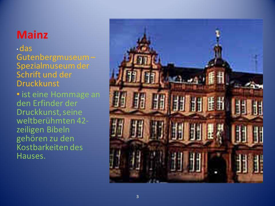 Mainz das Gutenbergmuseum – Spezialmuseum der Schrift und der Druckkunst.