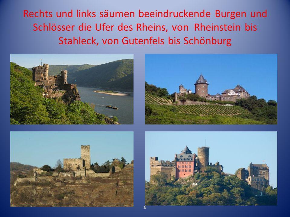 Rechts und links säumen beeindruckende Burgen und Schlösser die Ufer des Rheins, von Rheinstein bis Stahleck, von Gutenfels bis Schönburg