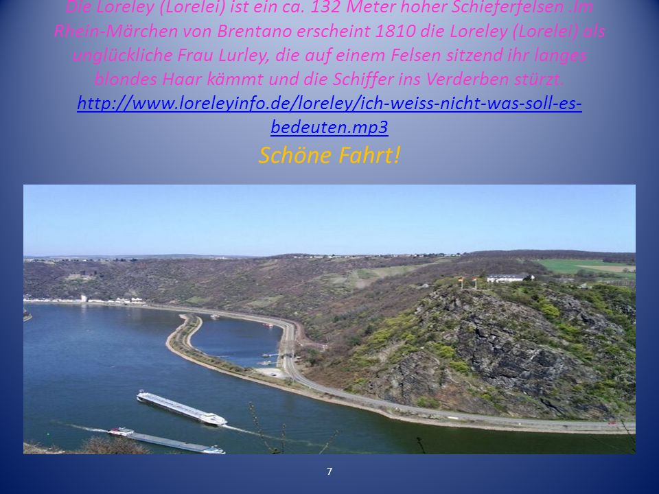 Die Loreley (Lorelei) ist ein ca. 132 Meter hoher Schieferfelsen