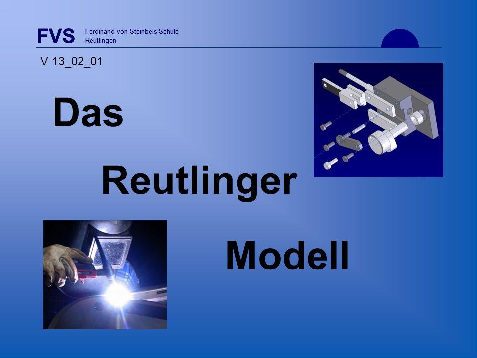 Das Reutlinger Modell FVS V 13_02_01 Ferdinand-von-Steinbeis-Schule
