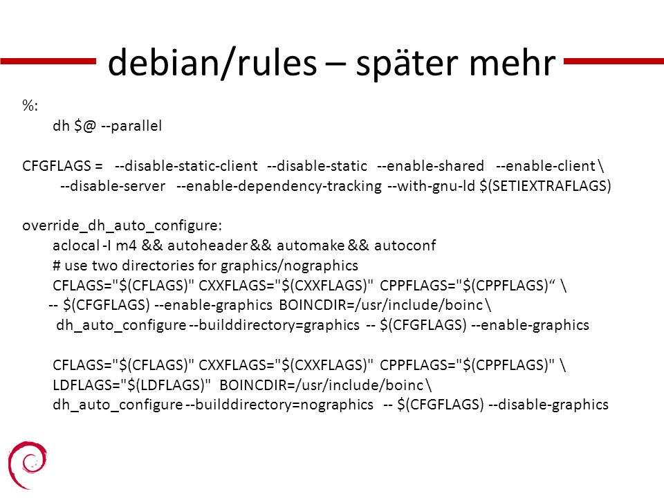 debian/rules – später mehr