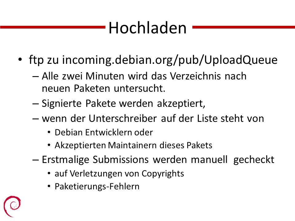 Hochladen ftp zu incoming.debian.org/pub/UploadQueue