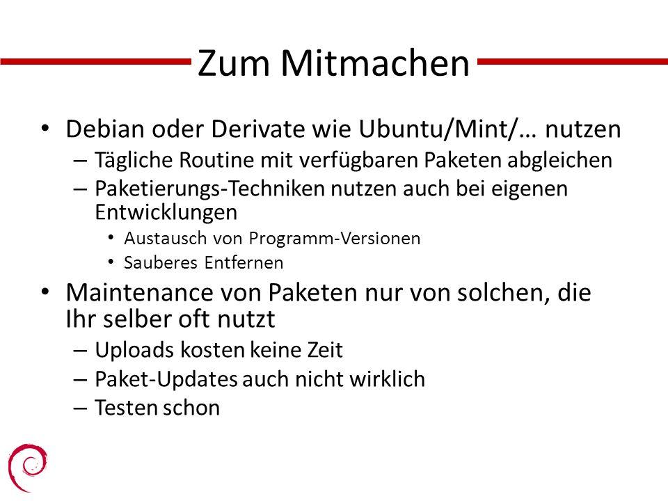 Zum Mitmachen Debian oder Derivate wie Ubuntu/Mint/… nutzen