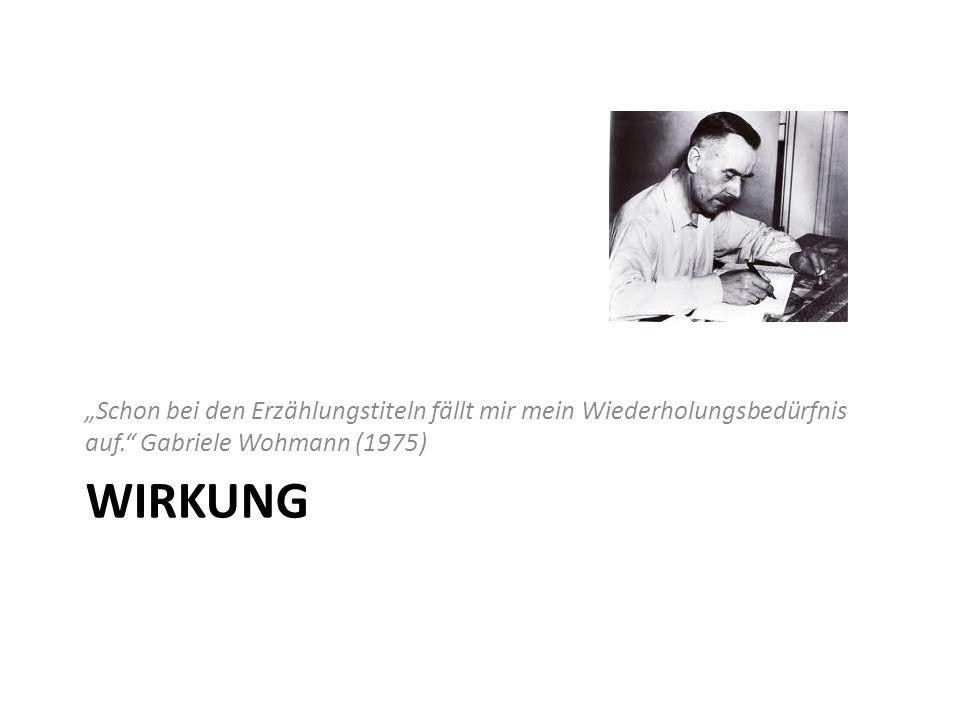 """""""Schon bei den Erzählungstiteln fällt mir mein Wiederholungsbedürfnis auf. Gabriele Wohmann (1975)"""