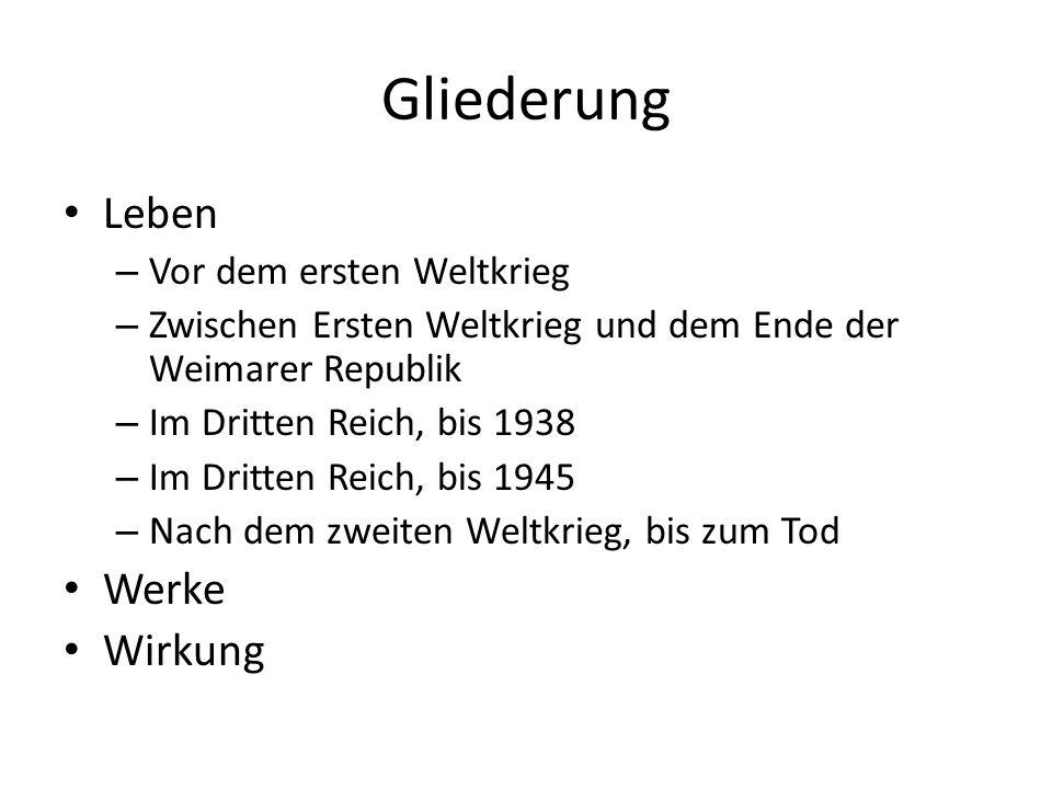 Gliederung Leben Werke Wirkung Vor dem ersten Weltkrieg