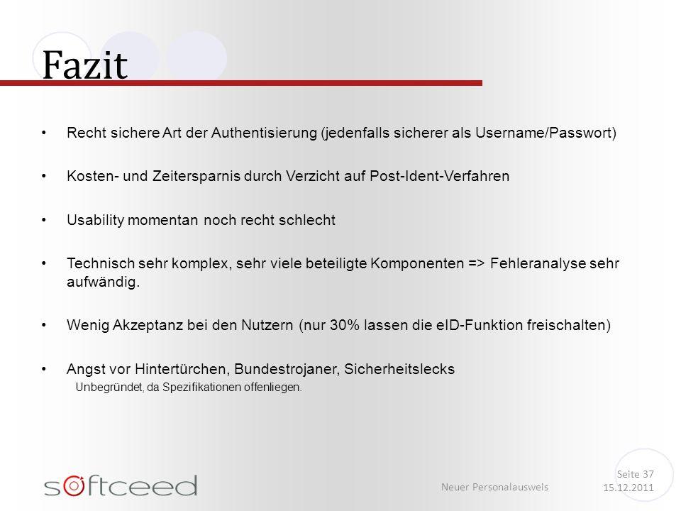FazitRecht sichere Art der Authentisierung (jedenfalls sicherer als Username/Passwort)
