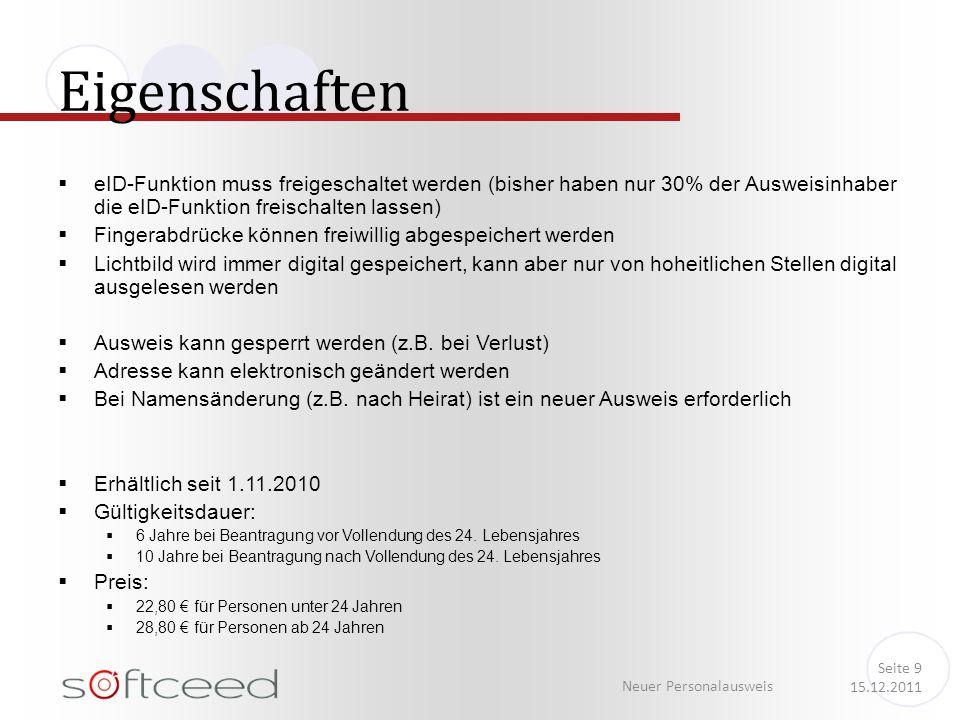 EigenschafteneID-Funktion muss freigeschaltet werden (bisher haben nur 30% der Ausweisinhaber die eID-Funktion freischalten lassen)