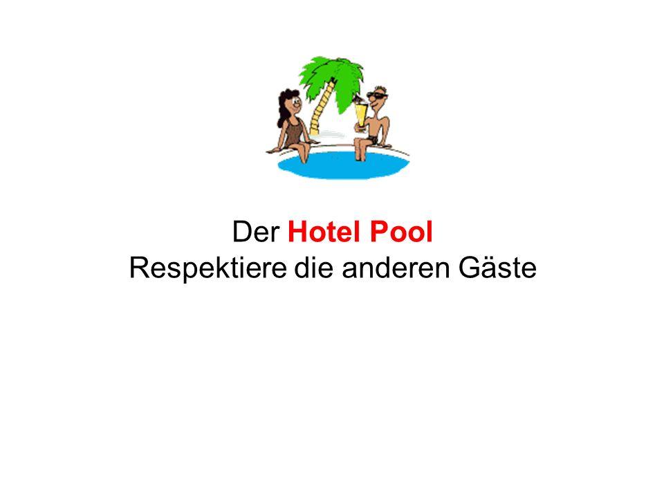 Der Hotel Pool Respektiere die anderen Gäste