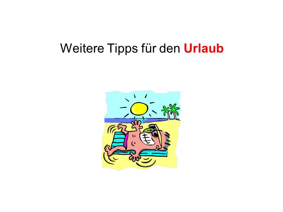 Weitere Tipps für den Urlaub