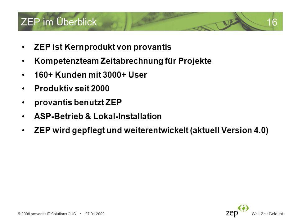 ZEP im Überblick ZEP ist Kernprodukt von provantis