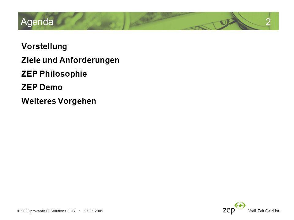 Agenda Vorstellung Ziele und Anforderungen ZEP Philosophie ZEP Demo