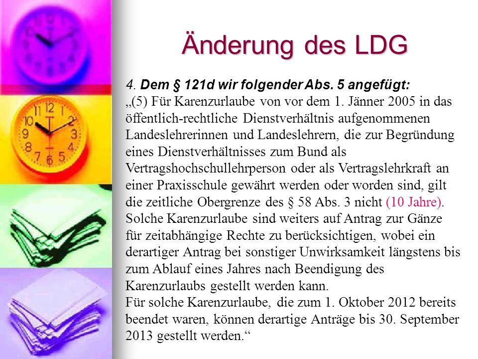 Änderung des LDG 4. Dem § 121d wir folgender Abs. 5 angefügt:
