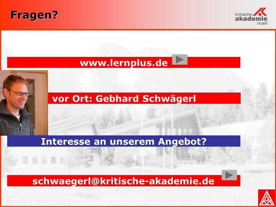 Fragen www.lernplus.de vor Ort: Gebhard Schwägerl