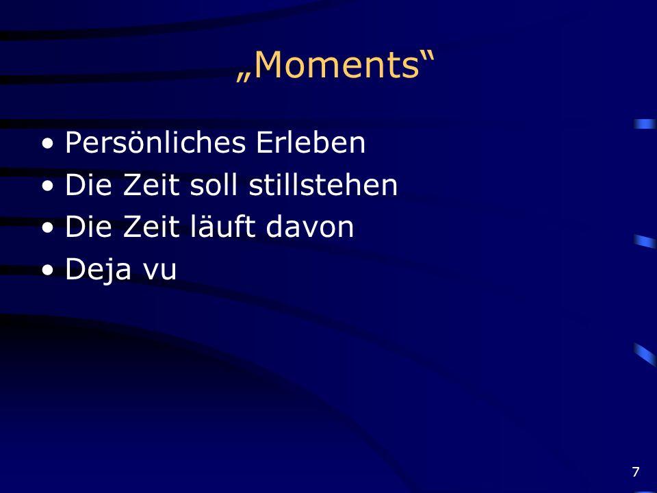 """""""Moments Persönliches Erleben Die Zeit soll stillstehen"""