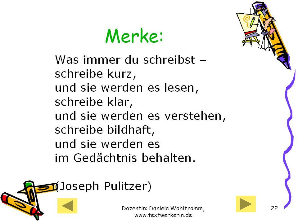 Dozentin: Daniela Wohlfromm, www.textwerkerin.de