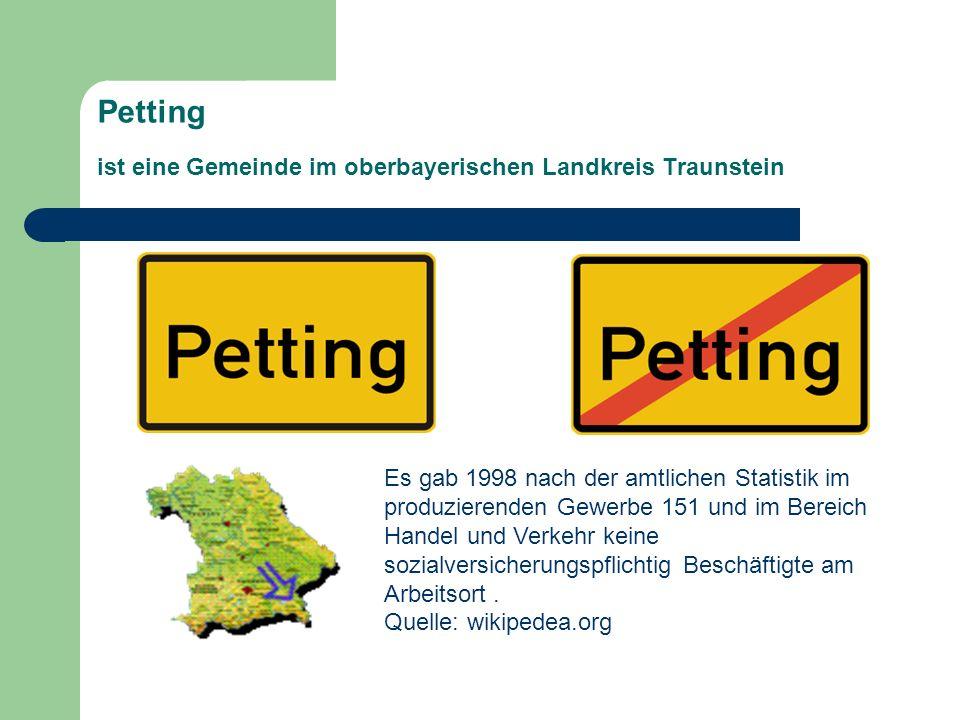 Petting ist eine Gemeinde im oberbayerischen Landkreis Traunstein