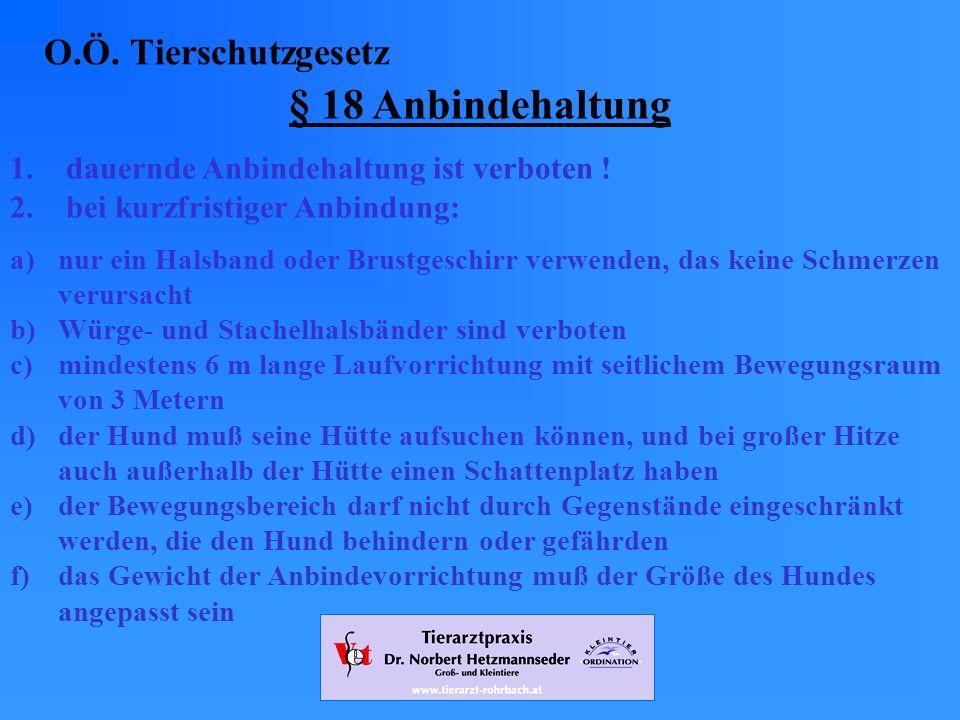 § 18 Anbindehaltung O.Ö. Tierschutzgesetz
