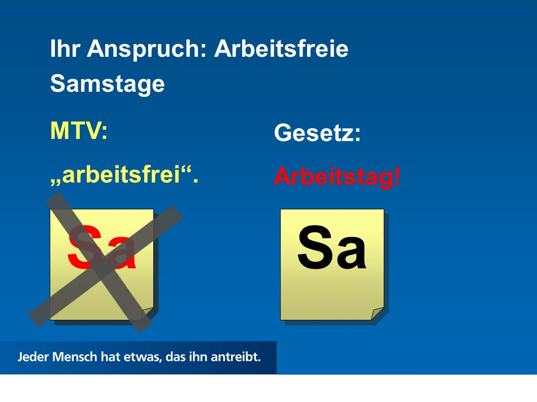 "Sa Sa Sa Ihr Anspruch: Arbeitsfreie Samstage MTV: ""arbeitsfrei ."