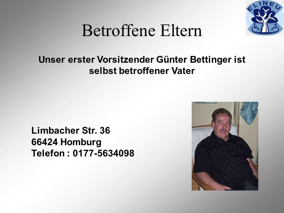 Betroffene Eltern Unser erster Vorsitzender Günter Bettinger ist selbst betroffener Vater. Limbacher Str. 36.