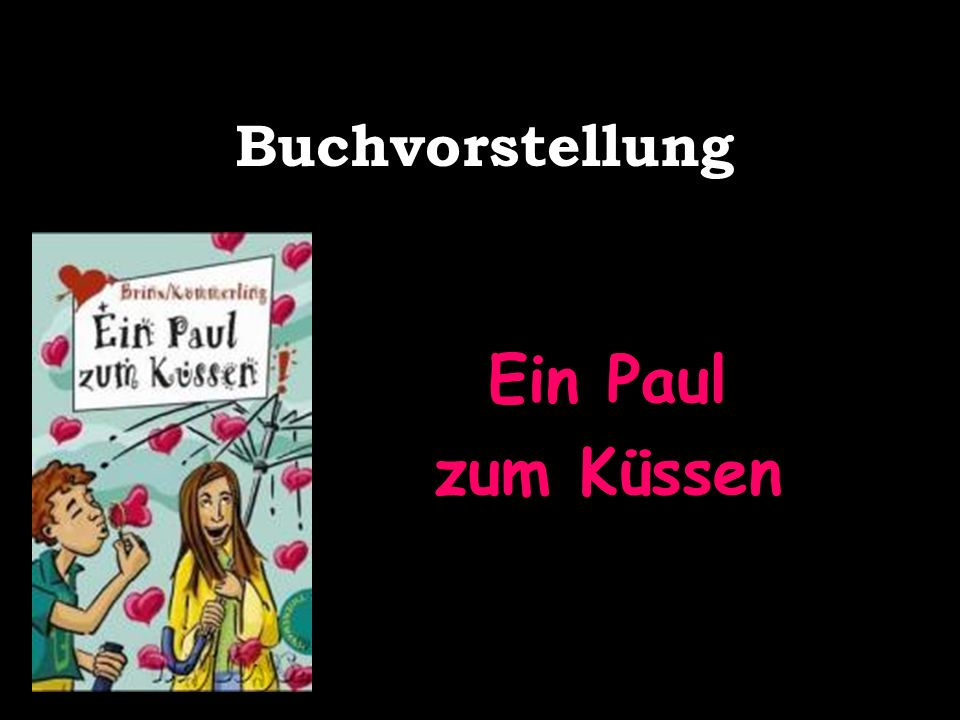 Buchvorstellung Ein Paul zum Küssen