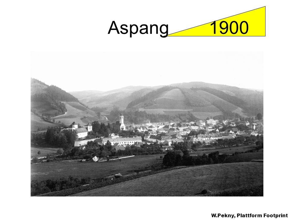Aspang 1900 A development significant at the landscape level: