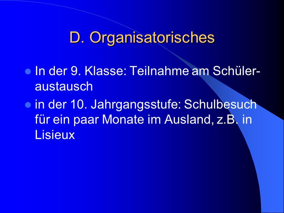 D. Organisatorisches In der 9. Klasse: Teilnahme am Schüler-austausch