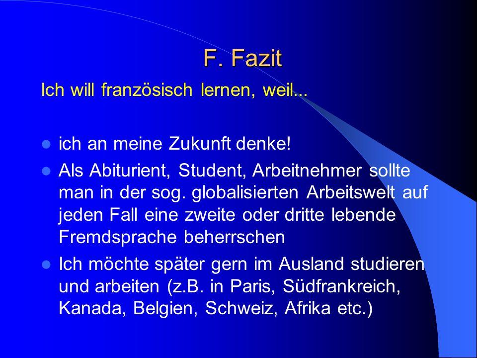 F. Fazit Ich will französisch lernen, weil...