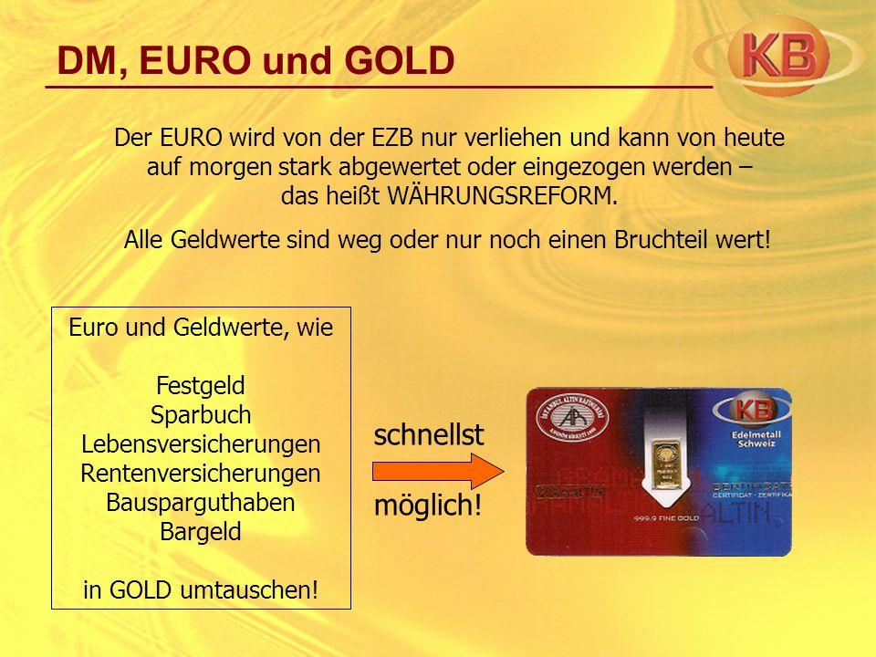 DM, EURO und GOLD schnellst möglich!