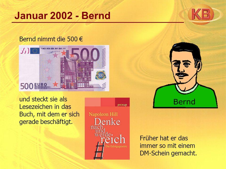 Januar 2002 - Bernd Bernd Bernd nimmt die 500 €