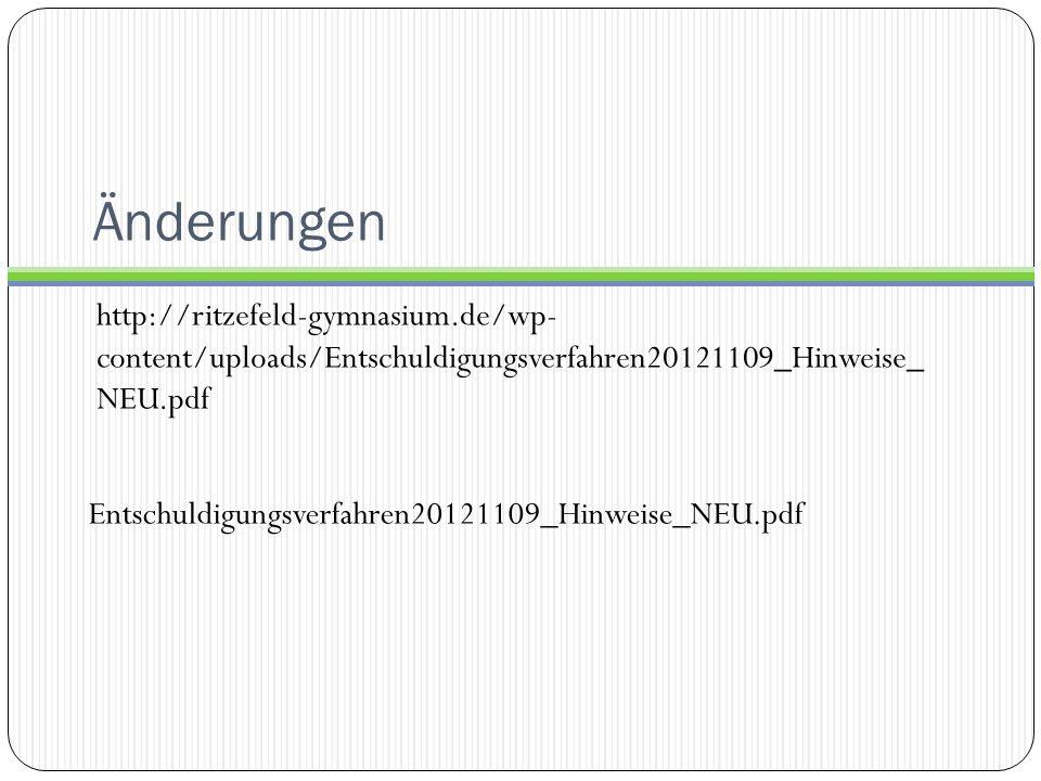 Änderungen http://ritzefeld-gymnasium.de/wp- content/uploads/Entschuldigungsverfahren20121109_Hinweise_ NEU.pdf.