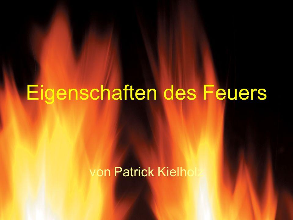 Eigenschaften des Feuers