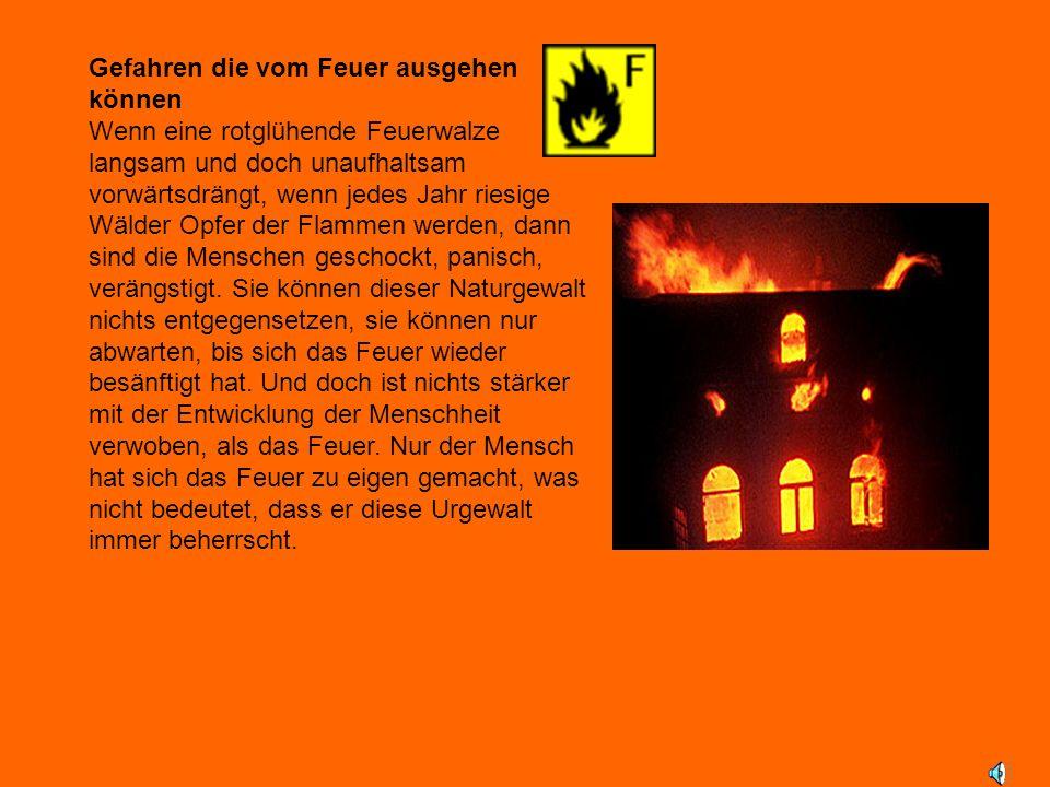 Gefahren die vom Feuer ausgehen können